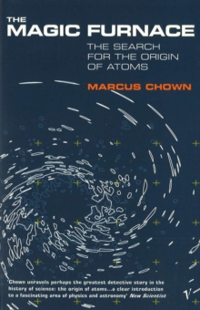 Image for The magic furnace  : the search for the origins of atoms