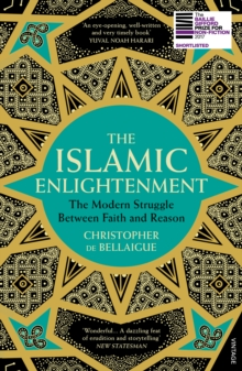 Image for The Islamic enlightenment  : the modern struggle between faith and reason