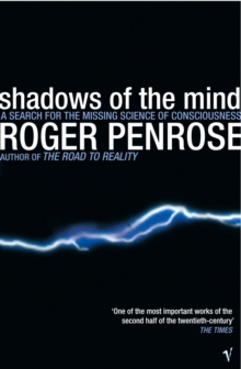 Image for Shadows of the mind  : a search for the missing science of consciousness