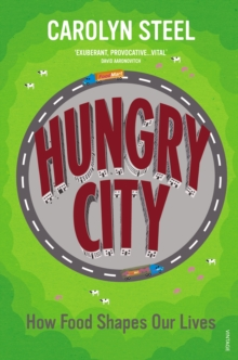 Image for Hungry city  : how food shapes our lives