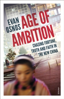 Image for Age of ambition  : chasing fortune, truth and faith in the new China