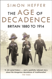 Image for The age of decadence  : Britain 1880 to 1914