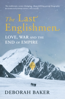 Image for The Last Englishmen : Love, War and the End of Empire
