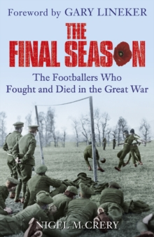 Image for The final season  : the footballers who fought and died in the Great War