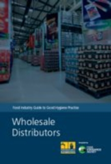 Image for Wholesale distributors : food industry guide to good hygiene practice