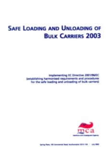 Image for Safe Loading and Unloading of Bulk Carriers 2003 : Implementing EC Directive 2001/96/EC (Establishing Harmonised Requirements and Procedures for the Safe Loading and Unloading of Bulk Carriers)