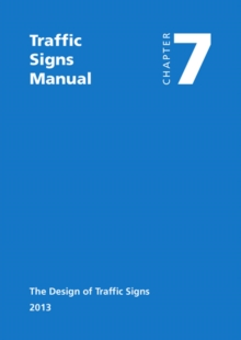 Image for Traffic signs manual : Chapter 7: The design of traffic signs