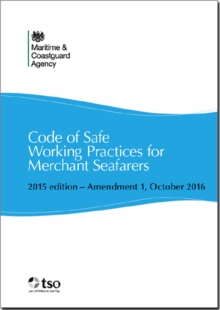Image for Code of safe working practices for merchant seafarers : Amendment 1, October 2016