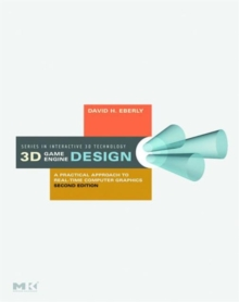 3D Game Engine Design: A Practical Approach to Real-Time Computer Graphics (The Morgan Kaufmann Series in Interactive 3d Technology)