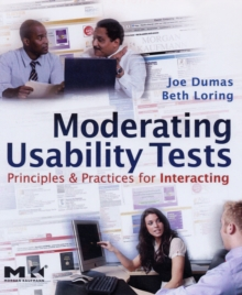 Image for Moderating usability tests  : principles and practice for interacting