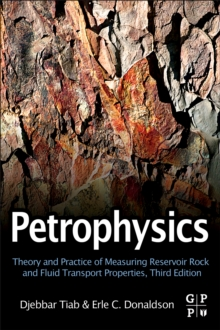 Image for Petrophysics: theory and practice of measuring reservoir rock and fluid transport properties