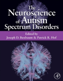 The neuroscience of autism spectrum disorders - Buxbaum, Joseph D.