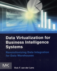 Image for Data virtualization for business intelligence systems  : revolutionizing data integration for data warehouses