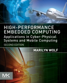 Image for High performance embedded computing  : architectures, applications, and methodologies