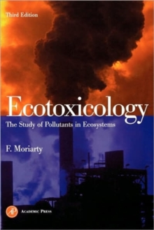 Image for Ecotoxicology  : the study of pollutants in ecosystems