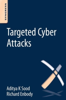 Image for Targeted cyber attacks  : multi-staged attacks driven by exploits and malware