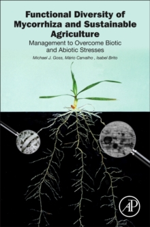 Image for Functional Diversity of Mycorrhiza and Sustainable Agriculture : Management to Overcome Biotic and Abiotic Stresses