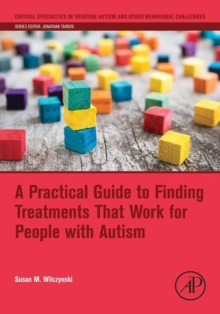 A practical guide to finding treatments that work for people with autism - Wilczynski, Susan M.