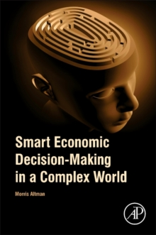 Image for Smart Economic Decision-Making in a Complex World