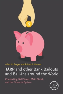 Image for TARP and Other Bank Bailouts and Bail-Ins around the World : Connecting Wall Street, Main Street, and the Financial System
