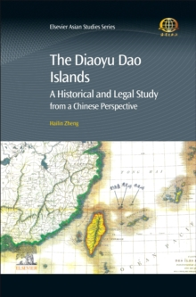 Image for The Diaoyu Dao Islands : A Historical and Legal Study from a Chinese Perspective