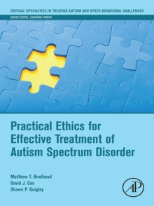 Practical ethics for effective treatment of autism spectrum disorder - Brodhead, Matthew T.