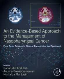 Image for An evidence-based approach to the management of nasopharyngeal cancer  : from basic science to clinical presentation and treatment