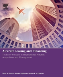 Image for Aircraft leasing and financing  : tools for success in international aircraft acquisition and management
