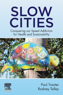 Image for Slow Cities : Conquering our Speed Addiction for Health and Sustainability