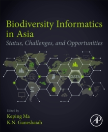 Image for Biodiversity Informatics in Asia : Status, Challenges, and Opportunities