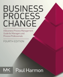 Image for Business process change: a business process management guide for managers and process professionals