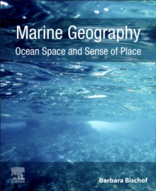 Image for Marine geography  : ocean space and sense of place