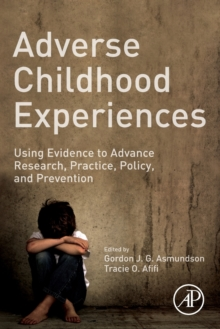 Image for Adverse childhood experiences  : using evidence to advance research, practice, policy, and prevention