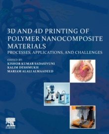 3D and 4D Printing of Polymer Nanocomposite Materials: Processes, Applications, and Challenges