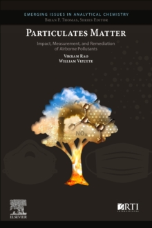 Image for Particulates Matter : Impact, Measurement, and Remediation of Airborne Particulates
