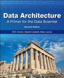 Image for Data architecture: a primer for the data scientist