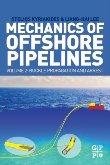 Image for Mechanics of Offshore Pipelines, Volume 2 : Buckle Propagation and Arrest