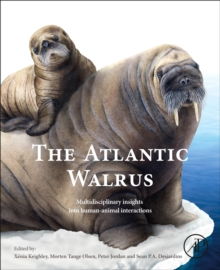 Image for The Atlantic walrus  : biological, historical, and indigenous insights into species-human interactions