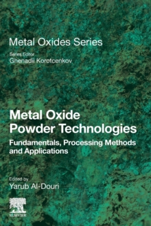 Image for Metal Oxide Powder Technologies : Fundamentals, Processing Methods and Applications
