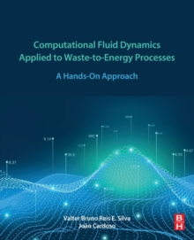 Image for Computational Fluid Dynamics Applied to Waste-to-Energy Processes : A Hands-On Approach