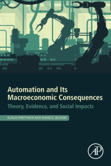 Image for Automation and its Macroeconomic Consequences : Theory, Evidence, and Social Impact