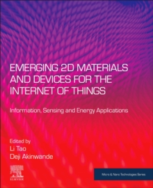 Image for Emerging 2D Materials and Devices for the Internet of Things : Information, Sensing and Energy Applications