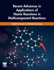 Image for Recent Advances in Applications of Name Reactions in Multicomponent Reactions