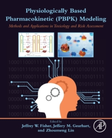Image for Physiologically Based Pharmacokinetic (PBPK) Modeling : Methods and Applications in Toxicology and Risk Assessment