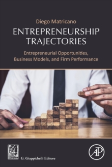 Image for Entrepreneurship trajectories  : entrepreneurial opportunities, business models, and firm performance