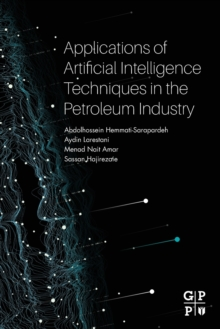 Image for Applications of Artificial Intelligence Techniques in the Petroleum Industry