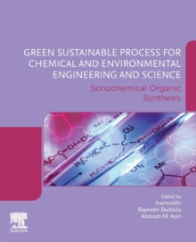 Image for Green Sustainable Process for Chemical and Environmental Engineering and Science : Sonochemical Organic Synthesis