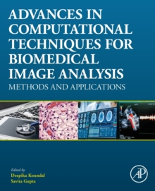 Image for Advances in Computational Techniques for Biomedical Image Analysis : Methods and Applications