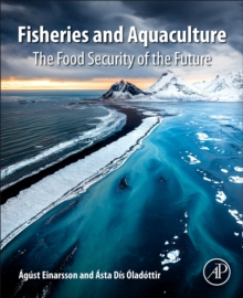 Image for Fisheries and Aquaculture : The Food Security of the Future