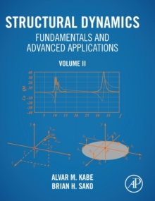 Image for Structural Dynamics Fundamentals and Advanced Applications : Volume II